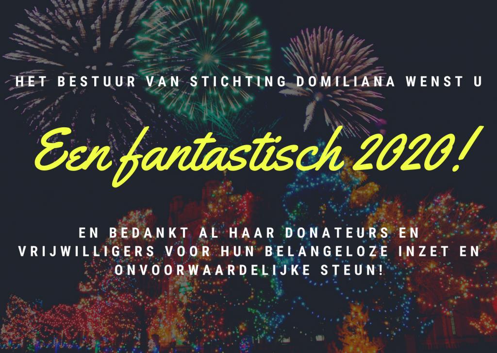 Het bestuur van stichting Domiliana wenst u... een fantastisch 2020!